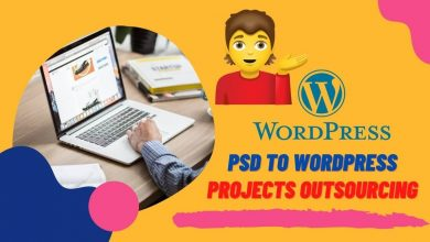 Photo of Smart Tips for the PSD to WordPress Projects Outsourcing