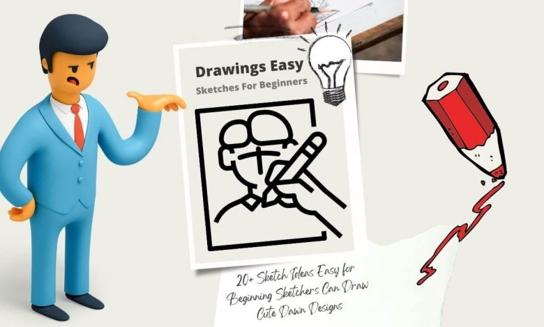 Sketch Ideas Easy for Beginning Sketchers Can Draw
